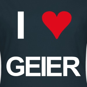 I love Geier - Frauen T-Shirt