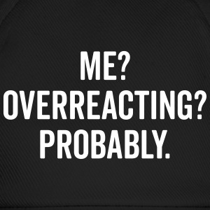 Overreacting Funny Quote Caps & luer - Baseballcap
