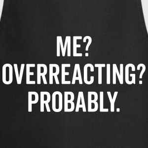 Overreacting Funny Quote Fartuchy - Fartuch kuchenny