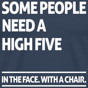 Some people need a high five (dark) Tee shirts - T-shirt Premium Homme