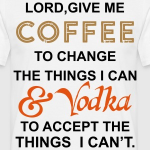 Coffee To Change Things Wodka Accept Things T-Shirts - Men's T-Shirt
