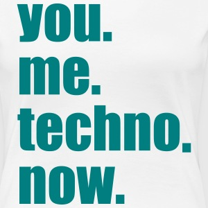 You Me Techno Now After Hour Rave Party Love Unity T-Shirts - Frauen Premium T-Shirt