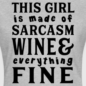 Sarcasm Wine And Everything Fine T-Shirts - Women's T-Shirt