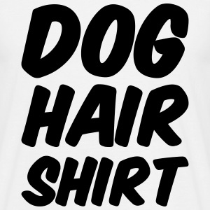 dog hair shirt T-Shirts - Männer T-Shirt