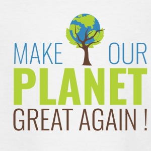MakeOurPlanetGreatAgain Make Make our planet great - T-shirt Ado