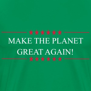 Make the Planet Great Again! - Men's Premium T-Shirt