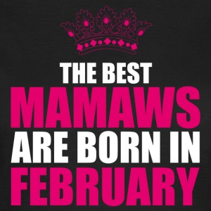 the best mamaws are born in february Tee shirts - T-shirt Femme