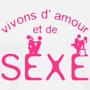sexe vivons amour citation phrase text  Tee shirts - T-shirt Premium Homme