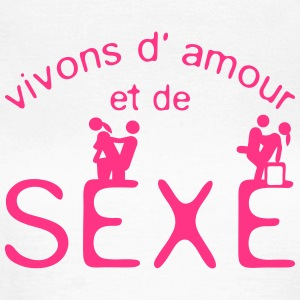 sexe vivons amour citation phrase text  Tee shirts - T-shirt Femme