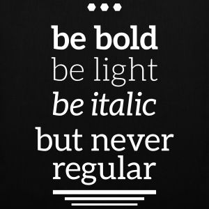 bold light italic never regular Typografie Grafik Bags & Backpacks - Tote Bag