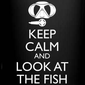 Keep Calm And Look At The Fish Tasse - Tasse einfarbig