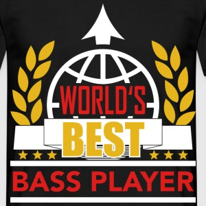 World's best Bass Player  T-Shirts - Männer T-Shirt