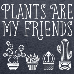 Plants Are My Friends | Cool Cactus Illustration T-Shirts - Frauen T-Shirt mit gerollten Ärmeln