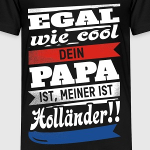 Egal wie cool Papa - Holland - Kinder Premium T-Shirt