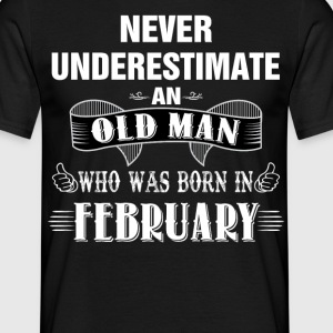 Never Underestimate An Old Man Who Was Born In Fe T-Shirts - Men's T-Shirt