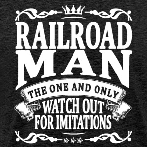 railroad man the one and only T-Shirts - Men's Premium T-Shirt