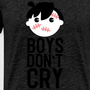 Boys don't cry - Männer Premium T-Shirt
