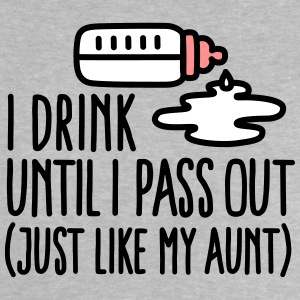 I drink until I pass out just like my aunt Babytröjor - Baby-T-shirt