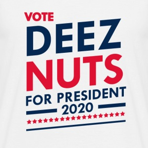Vote deez nuts president - T-shirt Homme