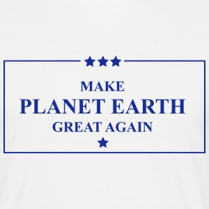 Make planet earth great again T-Shirts - Männer T-Shirt