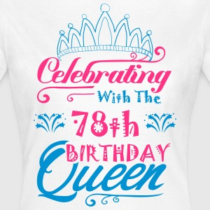 Celebrating With The 78th Birthday Queen T-Shirts - Women's T-Shirt