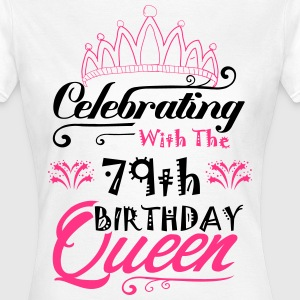 Celebrating With The 79th Birthday Queen T-Shirts - Women's T-Shirt
