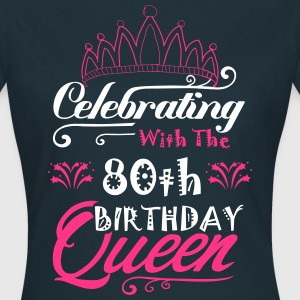 Celebrating With The 80th Birthday Queen T-Shirts - Women's T-Shirt