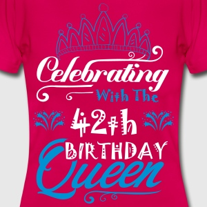 Celebrating With The 42th Birthday Queen T-Shirts - Women's T-Shirt