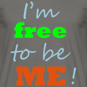 Free to be Me - Männer T-Shirt