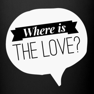 Where is the love? Tassen & Zubehör - Tasse einfarbig