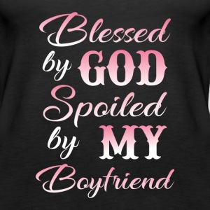 Blessed by god spoiled by my boyfriend Tops - Women's Premium Tank Top