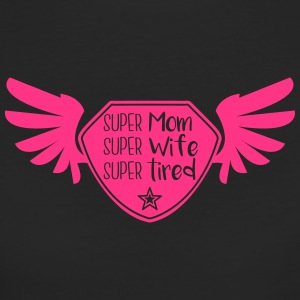 Super Mom - Super Wife - Super tired Magliette - T-shirt ecologica da donna