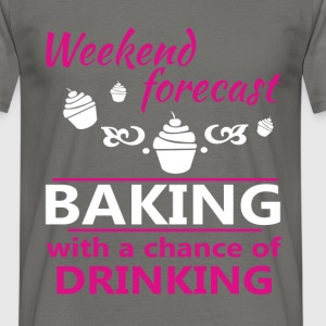 Baking - Weekend forecast baking with a chance  - Men's T-Shirt