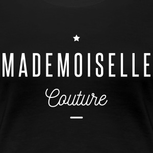 mademoiselle couture Tee shirts - T-shirt Premium Femme