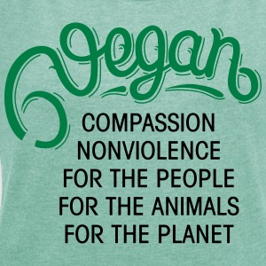 Vegan - Compassion, Nonviolence, For The People... T-Shirts - Frauen T-Shirt mit gerollten Ärmeln