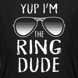 Yup I'm The Ring Dude - Wedding Shirt Tee shirts - T-shirt bio Homme
