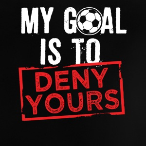 My Goal Is To Deny Yours Baby Shirts  - Baby T-Shirt