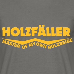 Holzfäller master of my own holzbeige T-Shirts - Männer T-Shirt