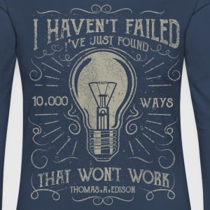 I haven't failed. I've just found 10000 ways that  - Women's Premium Longsleeve Shirt