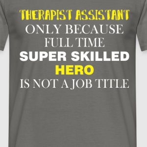 Therapist Assistant - Therapist Assistant only  - Men's T-Shirt