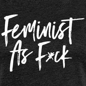Feminist As F*ck T-Shirts - Frauen Premium T-Shirt