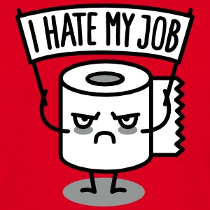 I hate my job T-Shirts - Men's T-Shirt