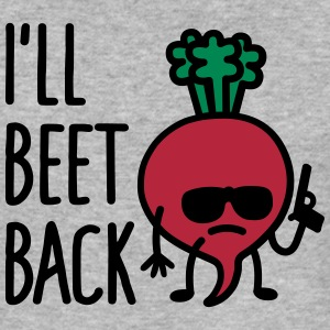 I'll beet back T-Shirts - Men's Slim Fit T-Shirt