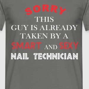 Nail Technician - Sorry this guy is already taken  - Men's T-Shirt