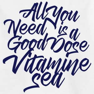 All you need is good dose vitamine sea T-Shirts - Kinder T-Shirt