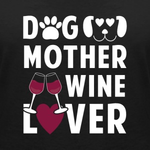 Dog mother wine lover T-Shirts - Women's V-Neck T-Shirt