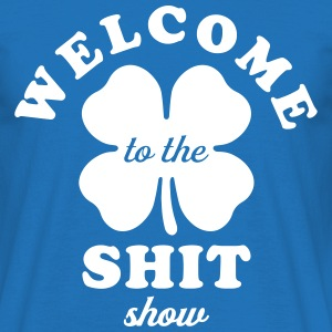 Welcome To The Shit Show T-Shirts - Men's T-Shirt