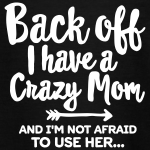 Back off I have a crazy mom and I'm not afraid... Camisetas - Camiseta adolescente
