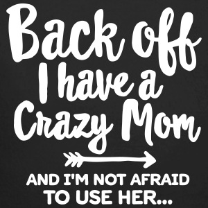 Back off I have a crazy mom and I'm not afraid... Vauvan bodi - Vauvan pitkähihainen luomu-body