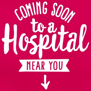 Pregnant - Coming soon to a hospital near you T-Shirts - Women's T-Shirt